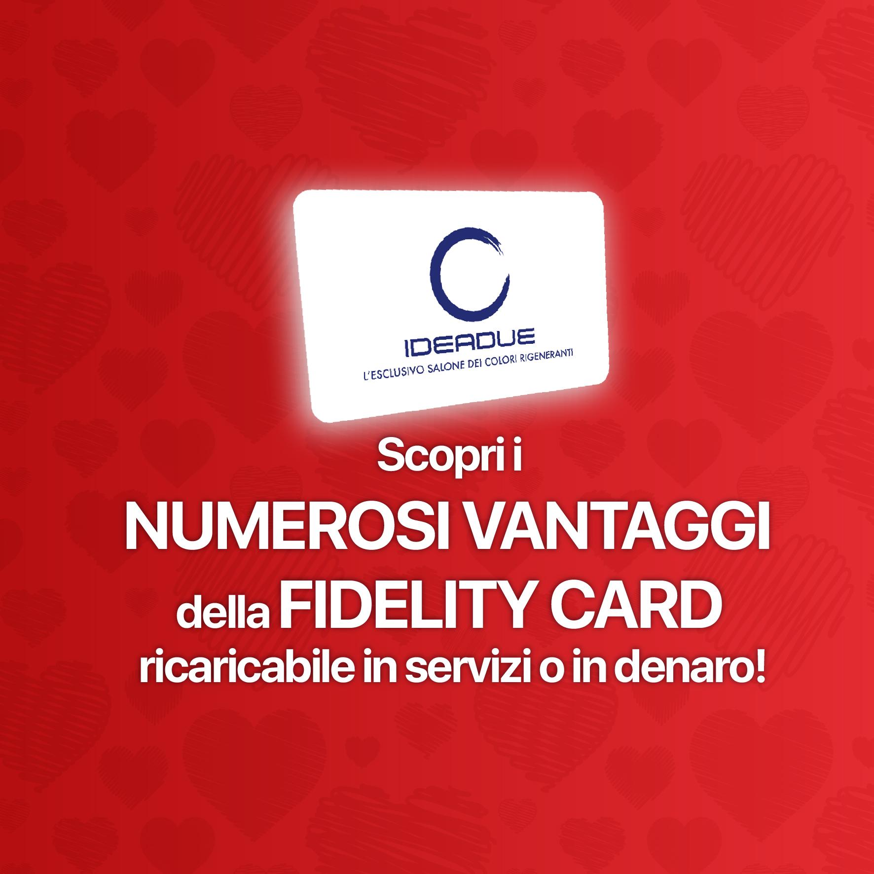 Fidelity Card - Scopri i numerosi vantaggi della fidelity card ricaricabile in servizi o in denaro!